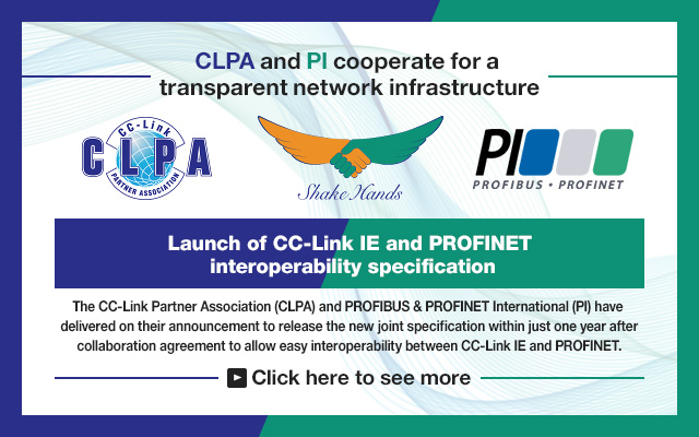 CLPA and PI to cooperate for a transparent network infrastructure Interoperability between CC-Link IE and PROFINET planned for end of 2016 with 2 solutions (Coupler and Link). Click here to see more